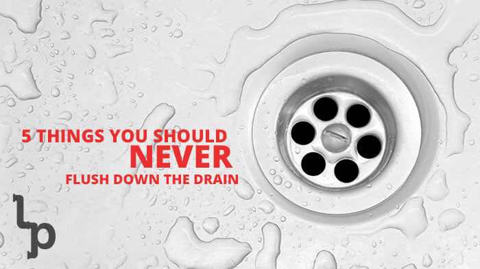 5 things you should never flush down the drain london ontario plumbing - Things never flush ...